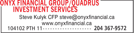 ONYX Financial Group/QUADRUS Investment Services (204-367-9572) - Annonce illustrée - www.onyxfinancial.ca