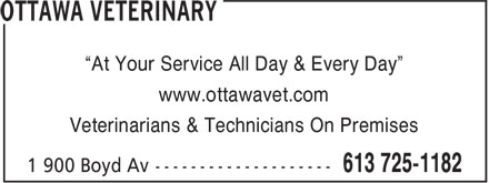 "Ottawa Veterinary (613-912-3209) - Annonce illustrée - ""At Your Service All Day & Every Day"" www.ottawavet.com Veterinarians & Technicians On Premises"
