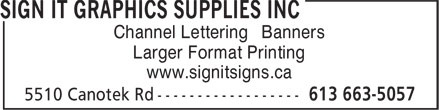 Sign It Graphics Supplies Inc (613-663-5057) - Annonce illustrée - Channel Lettering Banners Larger Format Printing www.signitsigns.ca