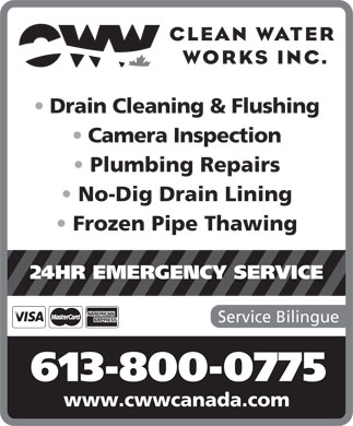 Clean Water Works (613-745-2444) - Annonce illustrée - Drain Cleaning & Flushing Plumbing Repairs Camera Inspection No-Dig Drain Lining 24HR EMERGENCY SERVICE Service Bilingue 613-800-0775 www.cwwcanada.com Frozen Pipe Thawing