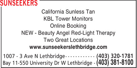 SunSeekers (403-381-8100) - Display Ad - California Sunless Tan KBL Tower Monitors Online Booking NEW - Beauty Angel Red-Light Therapy Two Great Locations www.sunseekerslethbridge.com