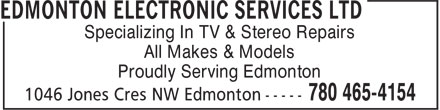 Edmonton Electronic Services Ltd (780-465-4154) - Annonce illustrée - Specializing In TV & Stereo Repairs All Makes & Models Proudly Serving Edmonton