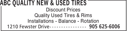 ABC Quality New & Used Tires (905-625-6006) - Annonce illustrée - Discount Prices Quality Used Tires & Rims Installations - Balance - Rotation