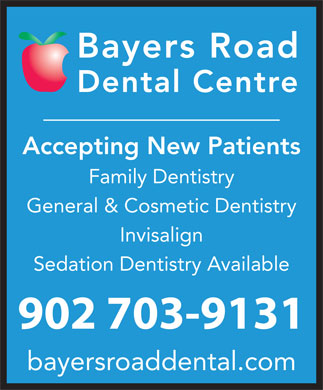 Bayers Road Dental Centre (902-703-3769) - Annonce illustrée - Accepting New Patients Family Dentistry General & Cosmetic Dentistry Invisalign Sedation Dentistry Available 902 703-9131 bayersroaddental.com