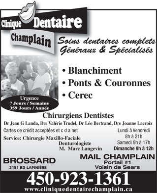 Clinique Dentaire Champlain (450-999-1259) - Annonce illustrée - GENERAL DENTAL SERVICES DENTAL SPECIALISTS EMERGENCY CARE 7 DAYS WWW.CENTREDENTAIRECHAMPLAIN.CA